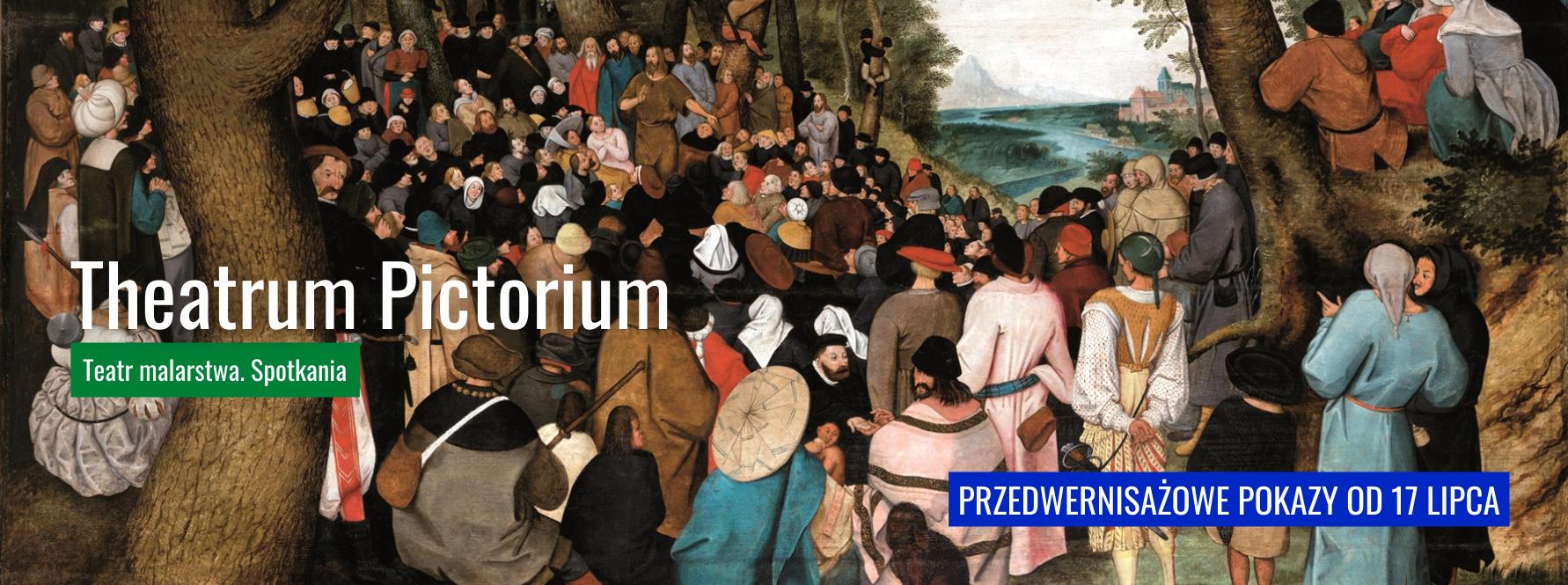 Na banerze widać obraz Pietera Brueghela Młodszego o nazwie Kazanie Jana Chrzciciela. Widnieje tez informacja, że od 17 lipca w naszym Muzeum są pokazy przedwernisażowe wystawy o nazwie Teatrum Pictorium